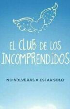 el club de los incomprendidos by ochoista13