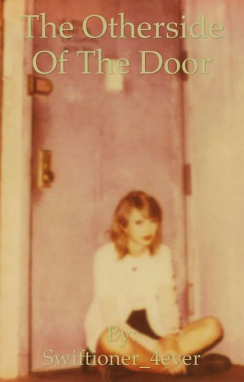 The Other Side of the door (Taylor Swift)