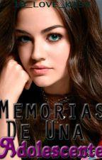 Memorias de una Adolescente [EDITANDO] by 10_LOVE_KISS