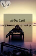 His True Worth by striving_muslimah