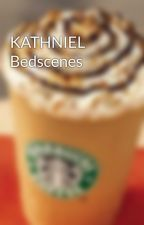 KATHNIEL Bedscenes by AdikKaBagaSaKapeApir
