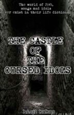 THE CASTLE OF THE CURSED IDOLS (all idols)(ongoing) by hioji_kakao