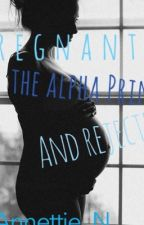 Pregnant By The Alpha Prince and rejected. by Annettie_N