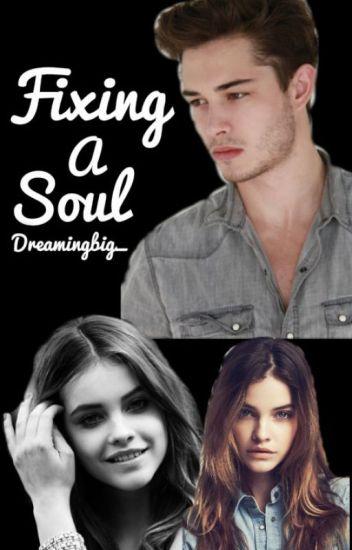 Fixing A Soul