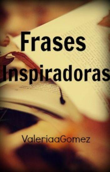 Frases Inspiradoras Valeria Gómez Wattpad