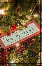 Be Merry by 11tay99