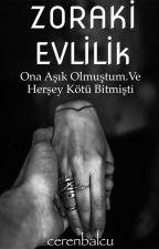 Zorla Evlilik by cerenbalcu