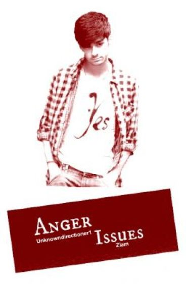 Anger Issues [ Ziam ]