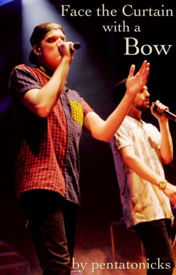Face The Curtain With A Bow   Nessi   Wattpad