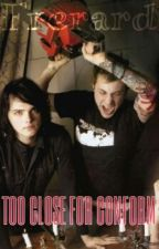 Too close for Conform ●Frerard● by MyChemicalRomina
