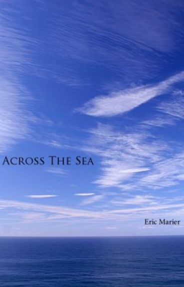 Across The Sea by EricMarier