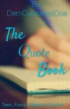 The Quote Book by KaylaStyles-