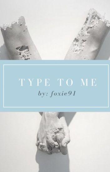 Type to me [zakończone]
