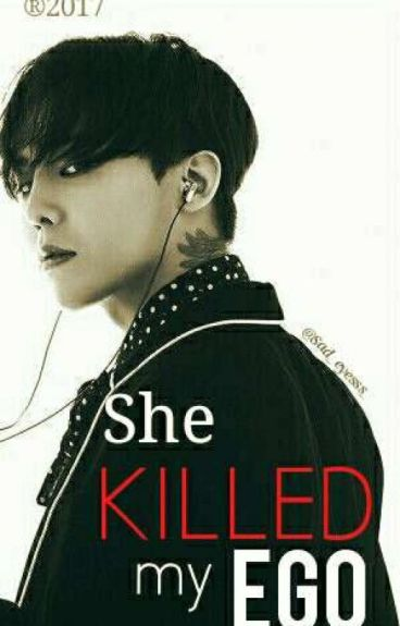 ~She killed my ego~ (G-Dragon) #Wattys2016