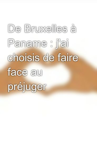 De Bruxelles à Paname : j'ai choisis de faire face au préjuger
