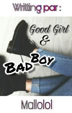 Good Girl and Bad Boy [RÉÉCRITURE] by Mallolol