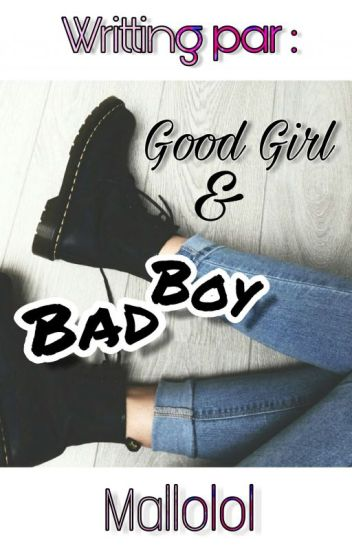 Good Girl and Bad Boy [RÉÉCRITURE]