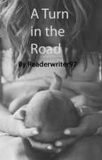 A Turn in the Road by readerwriter97