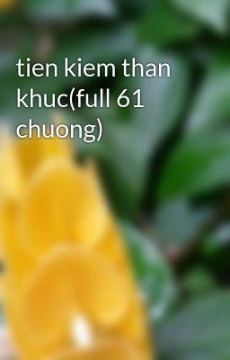 tien kiem than khuc(full 61 chuong)