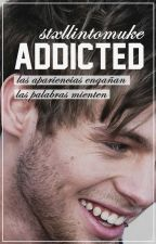 Addicted [l.r.h.] #1 by stxllintomuke