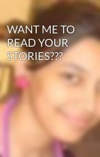 WANT ME TO READ YOUR STORIES??? by Pratibha_Saxena