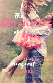 The Chronicles of You by Margaret_Eileen