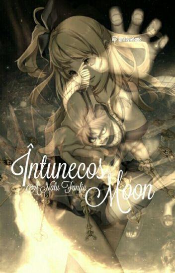 [Book 2] Întunecos Moon ~ A Nalu Fanfic