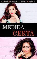 Medida Certa [Camren] by JaureguiGLS