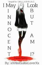 I May Look Innocent, But Am I? || Naruto Fanfic [Sequel] by xXAkatsukixLoverXx
