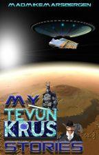 My TEVUN-KRUS Stories by MadMikeMarsbergen