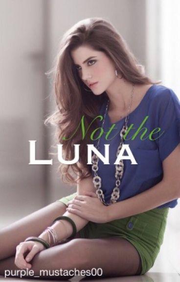Not the Luna