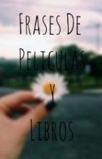 Frases De Libros Y Películas  by michellerowling924