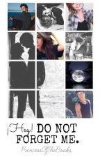 ¡Hey! Do Not Forget Me. (BGMO #2) by PrincessOfTheBooks