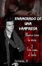 Enamorado De Una Vampiresa (Harry&Tu) #1 by Fenanda___1D