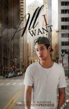 All I Want | Cameron Dallas by CameronunPrensesi