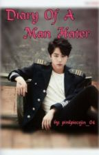 Diary Of A Man Hater ( BTS fanfic ♥) by pinkpiecejin_04