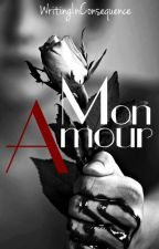 Mon Amour by WritingInConsequence