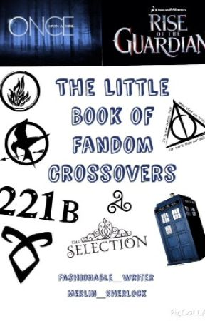 The Little Book of Fanfic Crossovers by Fashionable_Writer