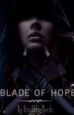 Blade of hope (lotr Fanfiction) DISCONTINUED by RiseOfTheNerds