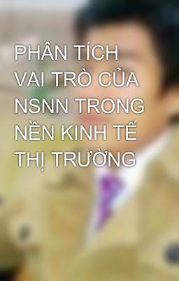 PHÂN TÍCH VAI TRÒ CỦA NSNN TRONG NỀN KINH TẾ THỊ TRƯỜNG