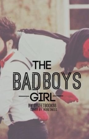 The Bad Boy's Girl (COMPLETE) by hxmnaaa