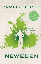 New Eden- The New Eden series book#1 (#Wattys2016) by kwesihurst