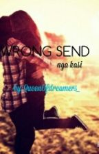Wrong send nga kasi! by QueenOfDreamers_
