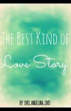 The Best Kind of Love Story by ovo_Angelina_ovo