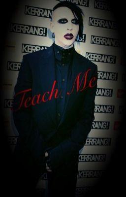 Teach Me Marilyn Manson X Reader Fanfiction Damn
