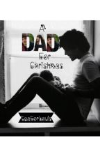 A Dad For Christmas [l.t.] One Shot by TeaForLouis