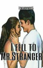 I fell to Mr.Stranger (JaDine fan fiction) by Itsmeanonymous15