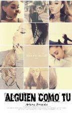Alguien como tu. (Ariana Grande y tu) #2tempNCT© by little_pro_blems