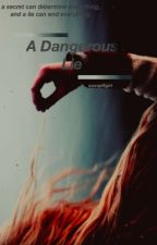 A Dangerous Lie by xoxoPllgirl