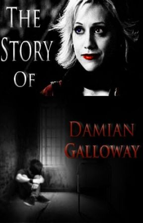 The Story Of Damian Galloway {On Hold} by TheOfficialHarleyQ